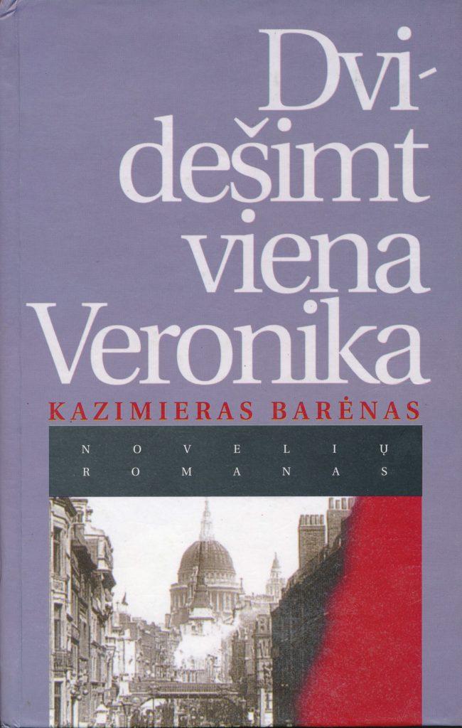 Dvidešimt viena Veronika : novelių romanas. – Vilnius : Lietuvos rašytojų sąjungos l-kla, 1997. – 396, [1] p. PAVB b23650