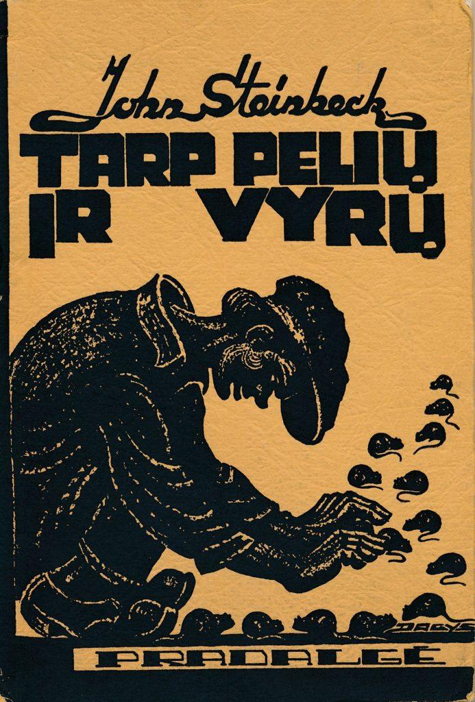 Steinbeck, John. Tarp pelių ir vyrų : [romanas] / išvertė K. Barėnas ; [viršelis J. Dagio]. – [London] : Pradalgė, 1950 (Coventry : Nida). – 128 p. PAVB S7572
