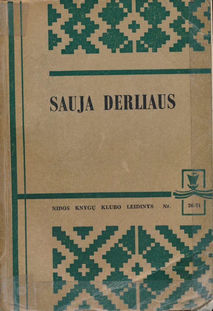 Sauja derliaus: skaitymai augantiems ir suaugusiems / paruošė K. Barėnas. – [London] : Nida, [1957] (London : Nida Press). – 558 p. – (Nidos knygų klubo leidinys; nr. 20-21). PAVB b8849