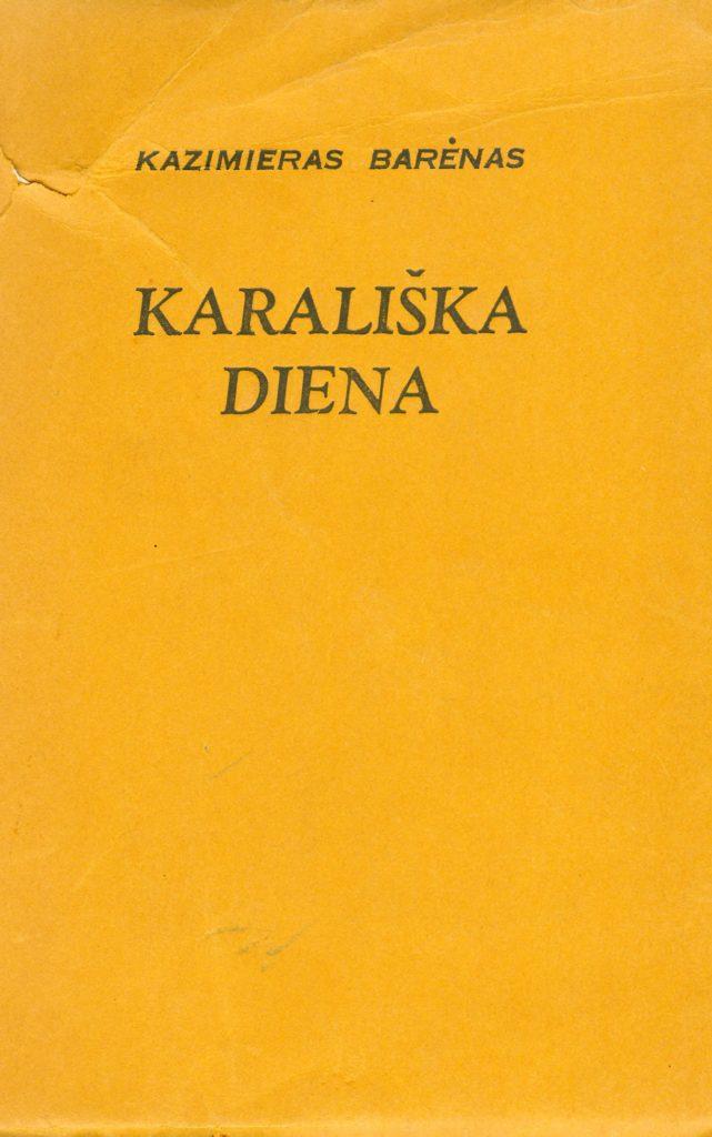Karališka diena : novelės. – [London] : Nida, [1957] (London : Nida Press). – 254, [1] p. –(Nidos knygų klubo leidinys ; nr. 17). PAVB S8727