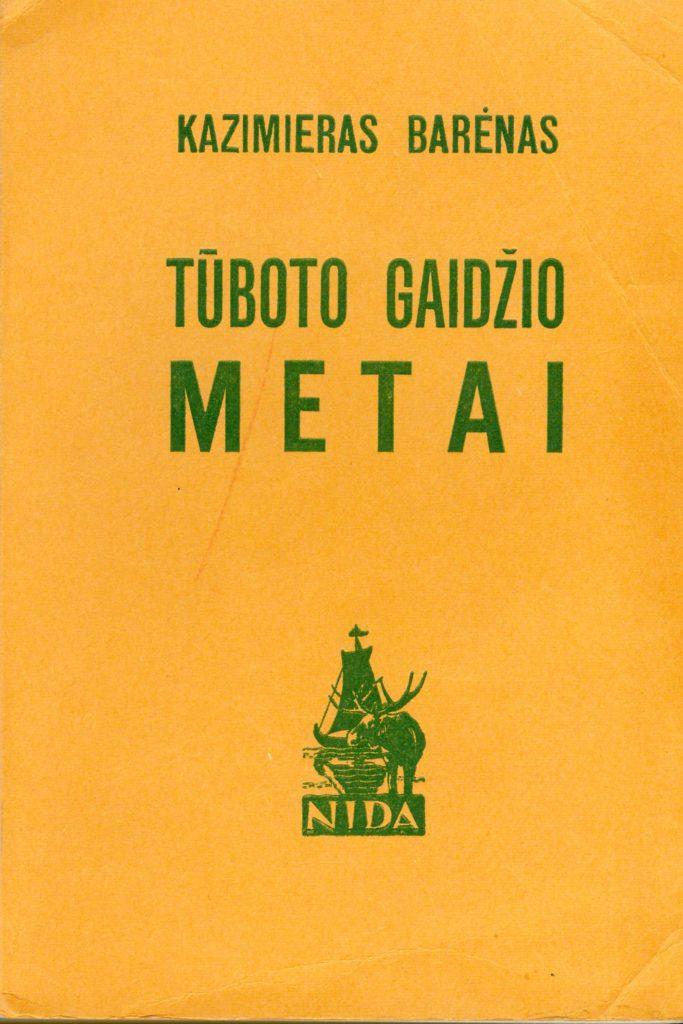 Tūboto gaidžio metai : [romanas]. – [London] : Nida, [1969] (London : Nida Press). – 438 p. –(Nidos knygų klubo leidinys ; nr. 76). PAVB b8238