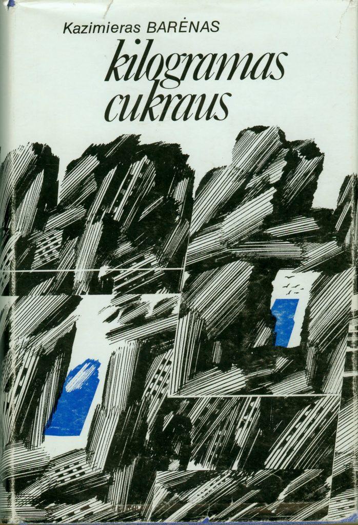 Kilogramas cukraus : [novelės] / Kazimieras Barėnas. - Chicago (Ill.) : Algimanto Mackaus knygų leidimo fondas, [1978]. - 272 p. PAVB b7413