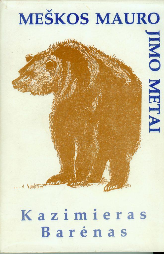 Meškos maurojimo metai : romanas. – Western Springs (Ill.) : Ateities literatūros fondas, 1990. – 444 p. – (Literatūros serija ; nr. 41). PAVB S13043