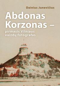 Abdonas Korzonas pirmasis Vilniaus vaizdų fotografas