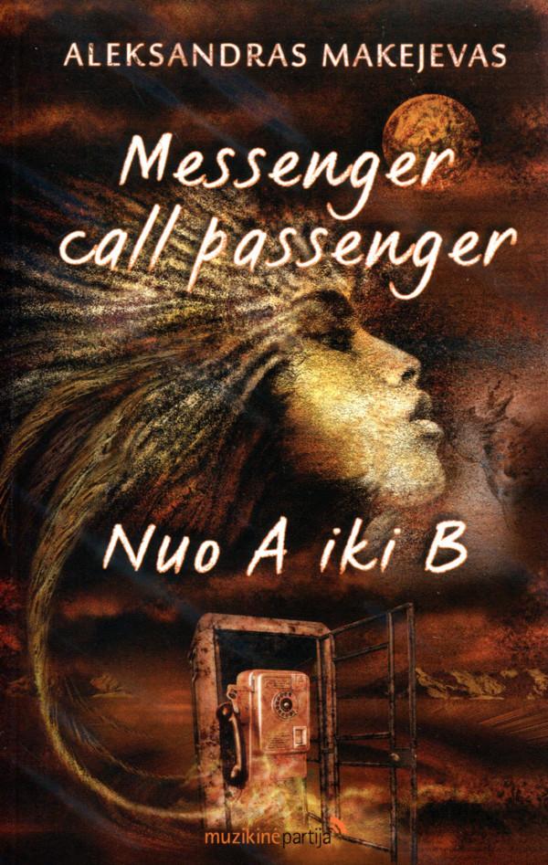 Messenger – call – passenger ; Nuo A iki B