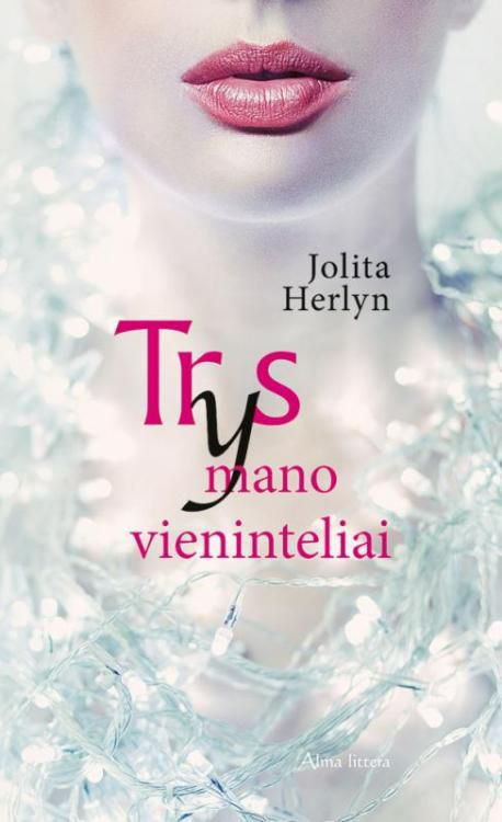 """Jolita Herlyn """"Trys mano vieninteliai"""" knygos viršelis"""