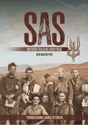 SAS nutrūktgalviai didvyriai tikroji karo laikų istorija