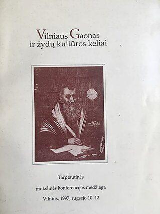 Vilniaus Gaonas ir žydų kultūros keliai: tarptautinės mokslinės konferencijos medžiaga (Vilnius, 1997)