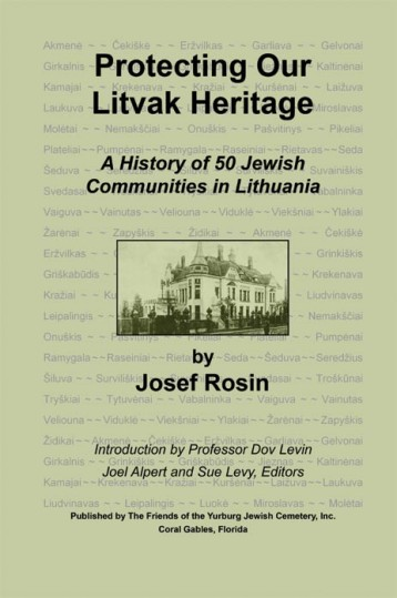 Josefas Rosinas, Protecting our Litvak heritage: a history of 50 Jewish communities in Lithuania (Coral Gables, Fla, 2009)