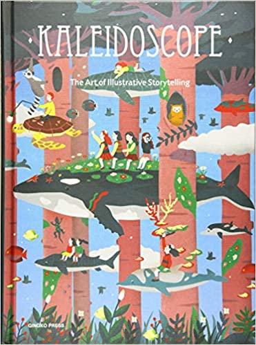 Kaleidoscope. The art of illustrative storytelling