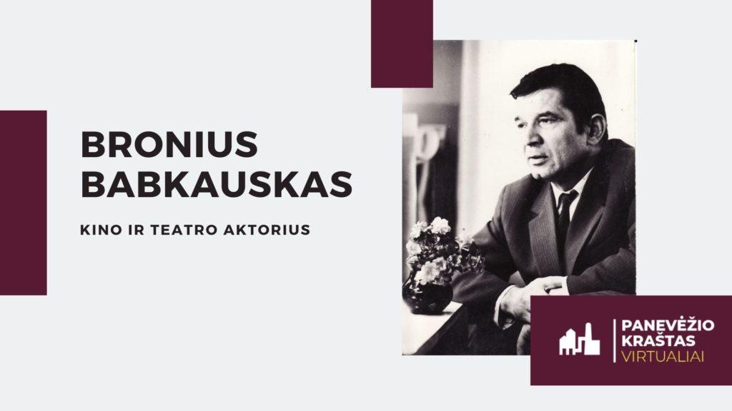 """Nauja virtuali paroda """"Kino ir teatro aktorius Bronius Babkauskas. Gyvenimo ir kūrybos štrichai"""""""