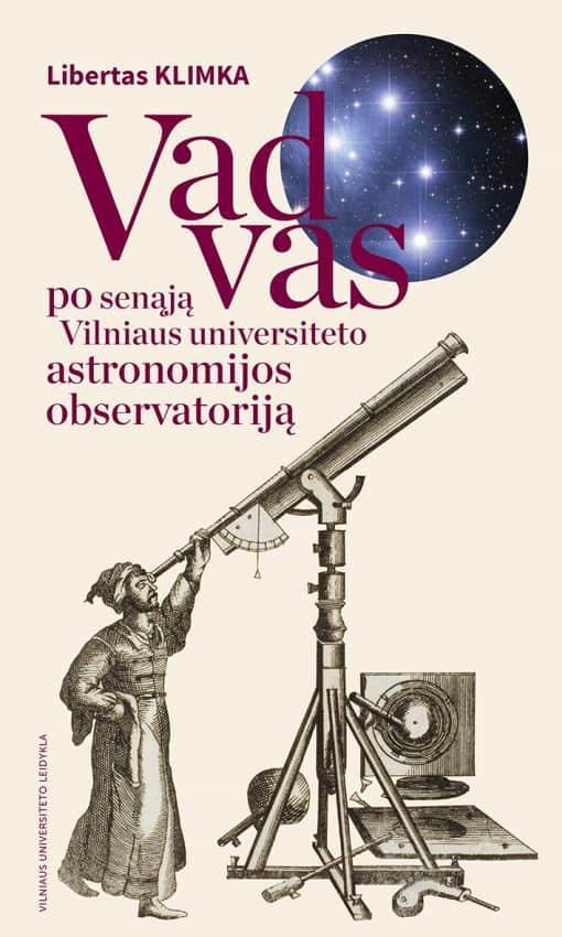 Vadovas po senąją Vilniaus universiteto astronomijos observatoriją