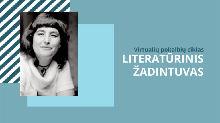 """Judita Vaičiūnaitė virtualių pokalbių cikle """"Literatūrinis žadintuvas"""""""